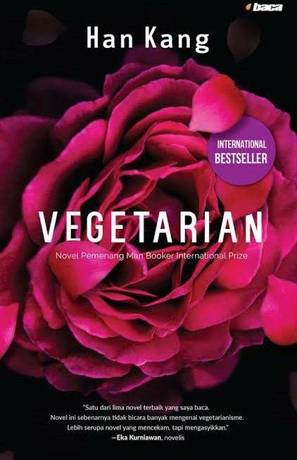 [ULASAN BUKU] Vegetarian: 3 Babak Paling Mengesalkan tentang Kepolosan dan Mimpi Buruk